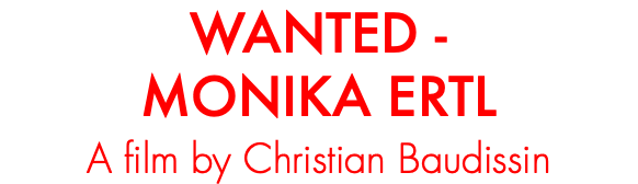 WANTED - MONIKA ERTL A film by Christian Baudissin