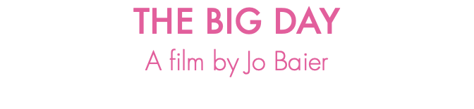 THE BIG DAY A film by Jo Baier